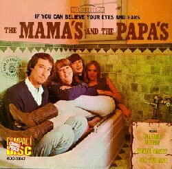 The Mama's And The Papa's/If You Can Believe Your Eyes and Ears